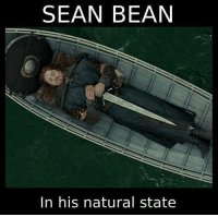 ~Tyrion: SEAN BEAN  In his natural state ~Tyrion