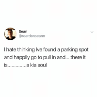 Mini Cooper, Kia, and Mini: Sean  @reardonseann  I hate thinking lve found a parking spot  and happily go to pull in and...there it  IS  is..a kia soul Always a Mini Cooper 🤣💯 https://t.co/rSPuFwhAtZ