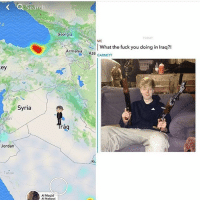 Fuck You, Memes, and Fuck: Searc  Georgia  TODAY  ME  ArmenWhat the fuck you doing in Iraq?1  Armeni, Aze GARNETT  ZON  ey  Lr  Mos  Syria  on  rag  Jordan  Tabuk  Al Masjid  Al Nabawi Pull up with that Draco 🔫🔫