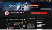 """Blade, Community, and Videos: Search  ISSAQBAAZ  ZERO  SONG OUT NOW  211 DECEMBER 2018  ZERO MOVIE SONG fO  D  T-Series.. ⓔ@@88  al SOCIAL BLADE STATSSUBSCRIBE 2  SERIES  2 subscribers  HOME  VIDEOS  PLAYLISTS  COMMUNITY  CHANNELS  ABOUT  Zero: ISSAQBAAZI Video Son...OTHER GREAT CHANNELS  Zero: ISSAQBAAZI Video Song 
