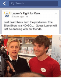 Memes, Ellen, and 🤖: Search  Lauren's Fight for Cure  HILL,  22  5 hours ago  Just heard back from the producers, The  Ellen Show is a NO GO  Guess Lauren will  just be dancing with her friends.   ica Latina This is wrong on so many levels