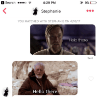 """This is what true love looks like   Posted by Ricardo Lazo on """"Just Jedi Memes"""": Search ....o  4:29 PM  99%  Stephanie  YOU MATCHED WITH STEPHANIE ON 4/16/17  Hello there  Sent  Hello there. This is what true love looks like   Posted by Ricardo Lazo on """"Just Jedi Memes"""""""