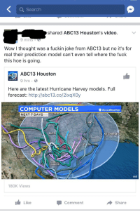 "Drunk, Hoe, and Tumblr: Search  shared ABC13 Houston's video.  9 mins  Wow l thought was a fuckin joke from ABC13 but no it's for  real their prediction model can't even tell where the fuck  this hoe is going.  ABC13 Houston  9 hrs  HOUSTON  Here are the latest Hurricane Harvey models. Full  forecast: http://abc13.co/2ixqXOy  COMPUTER MODELS  NEXT 7 DAYS  AccuWeather  JA  FK  VNI  AUSTI  KE CHARLE  CORr  CHRISTI  180K Views  I Like  Comment  → Share <p><a href=""http://embracetheawkwardness.tumblr.com/post/164656718799/go-home-harvey-youre-drunk"" class=""tumblr_blog"">embracetheawkwardness</a>:</p>  <blockquote><p>Go home Harvey you're drunk</p></blockquote>"