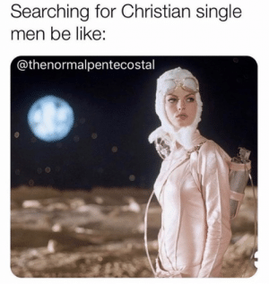Be Like, Internet, and Memes: Searching for Christian single  men be like:  @thenormalpentecostal 11 More Laugh-Out-Loud Christian Memes on the Internet This Week!