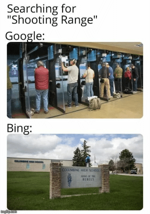 """current objective: survive: Searching for  """"Shooting Range""""  Google:  Bing:  COLUMBINE HIGH SOHOOL  COLUMBINE HIGH SCHOOL  HOME OF THE  REBELS  Imgflip.com current objective: survive"""