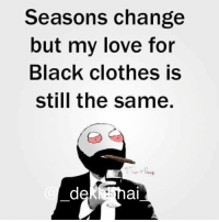 Black is EverGreen 😍👌🏻 Who else loves black ❤️ @ommy_007 Follow @_dekhbhai_ for awesome fun 👌🏻: Seasons change  but my love for  Black clothes IS  still the same  dekl al Black is EverGreen 😍👌🏻 Who else loves black ❤️ @ommy_007 Follow @_dekhbhai_ for awesome fun 👌🏻