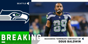 BREAKING: @Seahawks release WR Doug Baldwin with a failed physical designation. https://t.co/TvGLTi60v7: SEATTLE  PGA  BREAKIN  SEAHAWKS TERMINATE CONTRACT OF  DOUG BALDWIN BREAKING: @Seahawks release WR Doug Baldwin with a failed physical designation. https://t.co/TvGLTi60v7