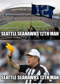SEATTLE SEAHAWKS 12TH MAN  SEATTLE  SEAHAWKS 13TH MAN Seattle's 12th and 13th man.  Like NFL Memes!  Credit - NFL Fantasy Football Rankings