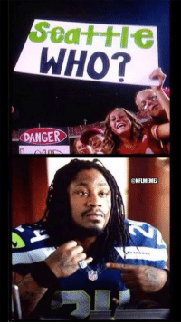 Marshawn Lynch's Response to Seahawks Haters!: Seattle  WHO?  DANGER  ONFLMEMEZ Marshawn Lynch's Response to Seahawks Haters!