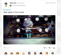 """""""Best seats in the house!"""": Seba [c]  TheDeadOne  Comunidad Splatoon  Opiniones  Best seats in the house!  Molal  Hace 20 minutos  een Miran """"Best seats in the house!"""""""