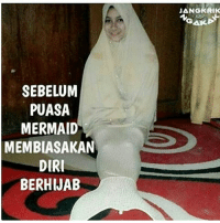 Indonesian (Language), Mermaid, and Gail: SEBELUM  PUASA  MERMAID  MEMBIASAKAN  DIRI  BERHIJAB  UANGKRIK  GAIL