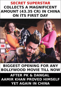 China, Movie, and Bollywood: SECRET SUPERSTAR  COLLECTS A MAGNIFICENT  AMOUNT (43.35 CR) IN CHINA  ON ITS FIRST DAY  AUGHING  TIV  BIGGEST OPENING FOR ANY  BOLLYWOOD MOVIE TILL NOW  AFTER PK & DANGAL  AAMIR KHAN PROVED HIMSELF  YET AGAIN IN CHINA #SecretSuperstar #MrPerfectionist #AamirKhan