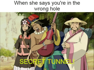 Secret Tunnel by ChilyLily MORE MEMES: Secret Tunnel by ChilyLily MORE MEMES