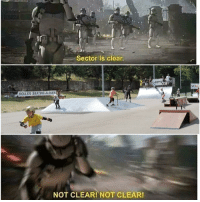 Skate, Clear, and Sector: Sector is clear.  ROLLER SKATING ALESIEN  NOT CLEAR! NOT CLEAR 💀😂💯 skatermemes