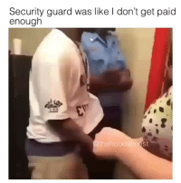 Bruh, Memes, and 🤖: Security guard was like l don't get paid  enough  @thehood  stin  st Bruh
