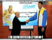 Finn, Meme, and Memes: SEE GUMS  SMART  ontract Signing  with  a Vale McG  ITM NOWOFFICIALLY SMART  ht Be Face  book  Broua  com/NBA Memes Goo Javale! Credit : Brad Ley Finn  http://whatdoumeme.com/meme/1sk03u