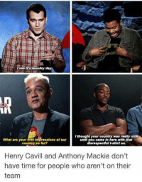 Laundry, Memes, and Time: see It's laundry da  I thought your country was really nice  What are your first impressions of our  until you came in here with that  country so far?  isrespectful t-shirt on  Henry Cavill and Anthony Mackie don't  have time for people who aren't on their  team