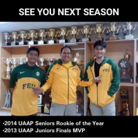 Filipino (Language), Feu, and Mvp: SEE YOU NEXT SEASON  FEU  FER  .2014 UAAP Seniors Rookie of the Year  .2013 UAAP Juniors Finals MVP kita kits!!  #OneBraveTeam 💚💛