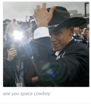 Blackpeopletwitter, Funny, and Lmao: see you space cowboy Last day in office #meme #funny #blackpeopletwitter #lmao