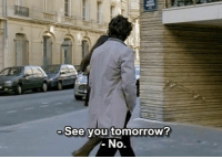 Tomorrow, You, and  No: See you tomorrow?  . No
