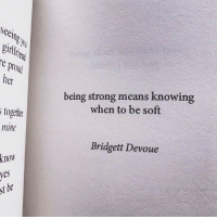 Being Strong: Seei  girlf  re prou  her  being strong means knowing  when to be soft  togetkr  mine  Bridgett Devoue  know  yes  st be