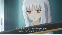anime irl: Seeing happy, healthy people  makes me want to vomit. anime irl