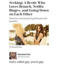 Bingo.: Seeking: A Bestie Who  Loves Brunch. Netflix  Binges, and Going Down  on Each Other  Meet the new breed of girlfriends with  benefits.  (パ  ell  blocked thot  @chaeronaea  that's called gav. you're gavy Bingo.