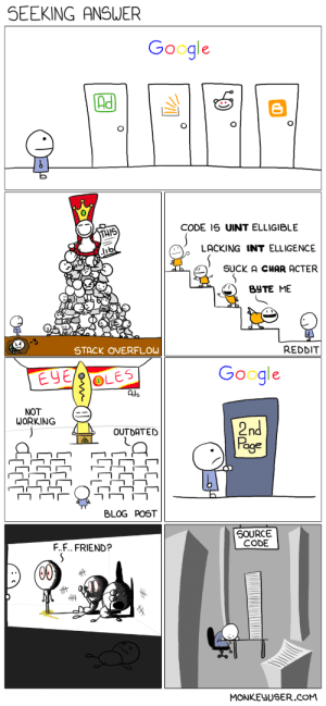 Seeking Answer: SEEKING ANSWER  Google  Ad  CODE 15 UINT ELLIGIBLE  LACKING INT ELLIGENCE  SUCK A CHAR ACTER  2 ByTE ME  STACK OVERFLOW  REDDIT  Google  Ads  NOT  WORKING  2nd  oge  OUTDATED  BLOG POST  SOURCE  CODE  F..F.. FRIEND?  HHA  MONKEUSER.CoM Seeking Answer