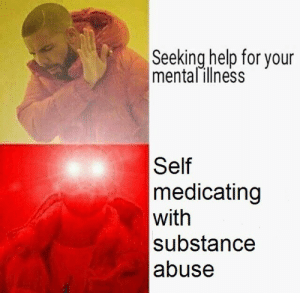 Help, For, and Substance: Seeking help for your  mentalillness  Self  medicating  with  substance  abuse