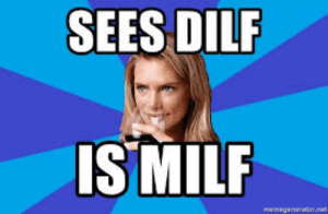 Sees Dilf Is Milf Nemageneratone What Does Dilf Mean Acronyms By Dictionarycom Dictionary Meme On Me Me Your resource for web acronyms, web abbreviations and netspeak. sees dilf is milf nemageneratone what