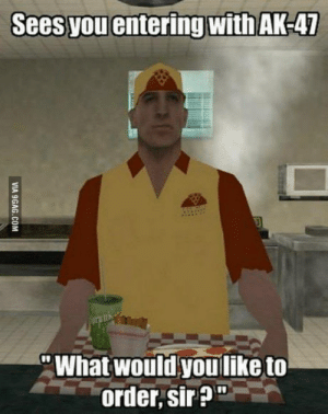 The most chilled guy of GTA: Seesyou entering withAK-47  What would youliketo  order, sir The most chilled guy of GTA