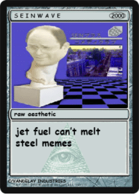Memes, Steel, and Jet: SEINWAVE  2000  raw acsthetic  jet fuel can't melt  steel memes  C/VANDELAY INDUSTRIES <p>S E I N W A V E 2 0 0 0</p>