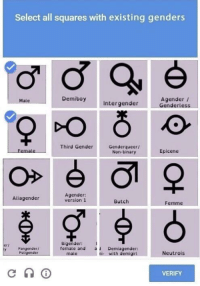 "Memes, Http, and Gender: Select all squares with existing genders  Agenderf  Demiboy Intergender Gerless  Male  Third Gender  Genderqueer/  Non-binary  Female  Epicene  Aliagender  Agender:  version1  Butch  Femme  Bigender:  eri  Pangender/  Poligender  female and Demiagender:  ni- with demigirl  male  Neutrois  VERIFY <p>Human Verification Memes on the Rise? via /r/MemeEconomy <a href=""http://ift.tt/2r7Sc53"">http://ift.tt/2r7Sc53</a></p>"