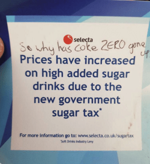 "For real tho: selecta  So uhy has Coke ZERO cpne  Prices have increased  on high added sugar  drinks due to the  new government  sugar tax  For more information go to: www.selecta.co.uk/sugartax  ""Soft Drinks Industry Levy For real tho"