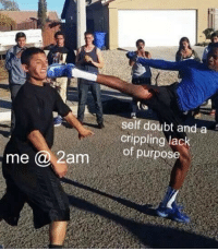 Doubt, Lack, and Purpose: self doubt and a  crippling lack  me 2amof purpose