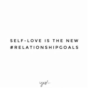 self love: SELF LOVE IS THE NEW