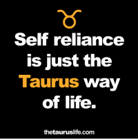 Instagram, Life, and Taurus: Self reliance  is just the  Taurus  Way  of life.  thetauruslife.com #Taurus life… ♉ More at: instagram.com/the.taurus.life/