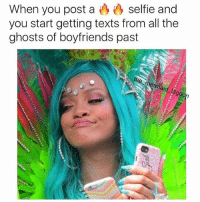 Look what the cat dragged in 🙄 rp @the_mermaid_lagoon goodgirlwithbadthoughts 💅🏼: selfie and  When you post a  you start getting texts from all the  ghosts of boyfriends past  th Look what the cat dragged in 🙄 rp @the_mermaid_lagoon goodgirlwithbadthoughts 💅🏼