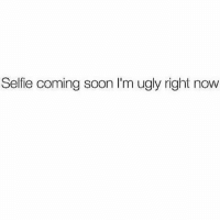 Just wait on it..👹😂😂: Selfie coming soon I'm ugly right now Just wait on it..👹😂😂