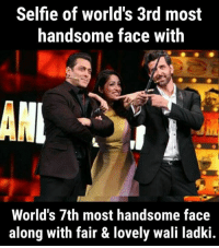 handsome face: Selfie of world's 3rd most  handsome face with  ANL  World's 7th most handsome face  along with fair & lovely wali ladki.