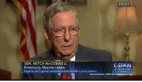 Politics, Kentucky, and Mitch McConnell: SEN. MITCH McCONNELL  R-Kentucky, Majority Leader  Says he can't get an erection unless he kills a poor person  CSPAN  C-span.org  ecspan