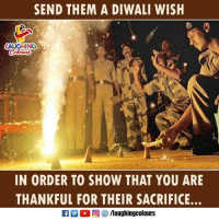 Indianpeoplefacebook, Diwali, and Sacrifice: SEND THEM A DIWALI WISH  LAUGHING  IN ORDER TO SHOW THAT YOU ARE  THANKFUL FOR THEIR SACRIFICE #HappyDiwali :)