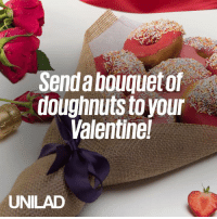 Dank, 🤖, and Valentine: Senda bouquetof  doughnuts toyour  Valentine!  UNILAD This is the ONLY gift you need this Valentine's 😍