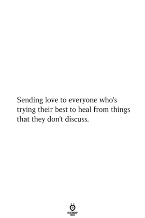 Love, Best, and They: Sending love to everyone who's  trying their best to heal from things  that they don't discuss  RELATIONSHIP  ES