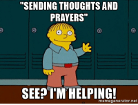 """thoughts and prayers: """"SENDING THOUGHTS AND  PRAYERS""""  SEEP TM HELPING!  memegenerator.net"""