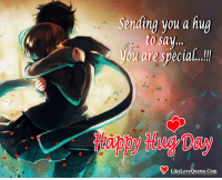 Memes, Thug, and Happy: Sending you a hug  to sa  v...  ou are special.!  eQuot  tHoppy tHug Day  LikeLoveQuotes.Com Happy Hug Day My Sweet Heart <3