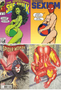 "siryouarebeingmocked:  darkado:  mornington-the-crescent:  mightyoctopus:  siryouarebeingmocked:  cisnowflake:  anti-capitalistlesbianwitch:     100 Women: The artist redrawing 'sexist' comic book covers    An artist in India is challenging sexist drawings of women in comic books by parodying them using male heroes in poses typically associated with women. She-Hulk has superhuman strength and speed and is one of the most formidable hand-to-hand combatants in the Marvel world. Like Hulk, not only does she have physical power, she's also completely green. Yet, on a 1991 comic book cover, she is shown in a seductive pose, wearing a G-string bikini, with her curves sharply accentuated. Indian artist Shreya Arora was shocked when she saw the image. ""For Hulk, the visual representation focuses on his strength. For She-Hulk, all we see is an emphasis on sexuality,"" says Arora, who grew up reading comic books. The 21-year-old graphic designer decided she wanted to flip the narrative.    Why is depicting women as sexy considered sexist?   The irony, of course, is that there already was a Spider-Man cover like that second one. Also, this is literally judging a book by its cover. Heck, you're even ignoring the   self-aware speech bubble. The book actually starts with She-Hulk on a beach, so the cover is actually appropriate to the contents. And can I just-  LOOK AT SPIDEY'S CROTCH. LOOK AT IT. LOOK AT IT. Yes, clearly we needed a view of Tony's skintight bodysuit. This is doing the same thing as the Hawkeye Initiative. It's not clever or original.  There are blogs I'd expect to caption a Spiderman picture with ""LOOK AT SPIDEY'S CROTCH. LOOK AT IT. LOOK AT IT."" and then there is this blog. Guess I was wrong.  The artist also completely failed to get the joke:  August, 1991, Demi Moore appears on the cover of ""Vanity Fair"" magazine, nude and pregnant. It caused quite an outrage, but the controversy lead to increased sales. In December of the same year, Marvel decided to riff on that idea, showing She-Hulk in the same pose, with a beach ball instead of a pregnant belly. She even says, ""It's not FAIR to accuse me of VANITY"", a not-so-subtle nod to the famous magazine cover. tl;dr: Artist is offended by someone else's work, not understanding anything about the history or concept behind the artwork.   I'm usually here for pointing out that men can be sexualized like women but wow you guys really chose the wrong thing to argue with. Sure, Spidey has a nice crotch and Tony is in a bodysuit, but I do really need to point out that not all of these comics are even from the same era? Using Civil War II is ridiculous considering it came out only two years when others are over two decades older. Also, trying to say that the She-Hulk cover is a simple nod could be acceptable if they didn't do this for every single  issue of The Sensational She-Hulk. Even a quick Google search will show that they tried to sell the the comics with sex appeal and She-Hulk admitting that doesn't make it any better. Comepltely unrelated to the story Entirely nude Completely unnecessary (as stated by She-Hulk) I don't think I need to explain why these are much more gratuitous than Spidey or Tony.  Sure, Spidey has a nice crotch and Tony is in a bodysuit, but I do really need to point out that not all of these comics are even from the same era?OP didn't make distinctions about era.Using Civil War II is ridiculous considering it came out only two years when others are over two decades older.The Spider-Woman cover is from 2014. That Spidey web-ball cover is from 2000 or so. She-hulk is from 1991.So, even if I give you the whopping two years between the Spider-Woman cover and Civil War 2, OP's range still covers the time period of that Spidey cover.But in the interests of fairness, lets take a gander at 90s Iron Man.Look at that cyber-bulge and those cyber-abs.Also, trying to say that the She-Hulk cover is a simple nod could be acceptable if they didn't do this for every single issue of The Sensational She-Hulk. You mean the light-hearted, self-aware comic where the fanservice is clearly a joke, and the character still has choice and agency? How does that represent all female-led comics? At least if they had used a few Catwoman Jim Balent covers, they might've had some ground, seeing as he actually seems to have a thing for leather, latex, and lace. Of course, these days Shulk has more conventional covers, which explains why the artist had to go back 25+ years to find them.Also, are you absolutely sure it's every issue?Every single one?Wow, Electro is ripped here. I don't need to explain the Bugs Bunny ref, do I?This isn't even an actual comic cover, it's Frank Cho fanart. If there's so much actual examples, why is she using a non-cover? The parody artist even admits she's focusing on the visuals.   People who get bent out of shape because of comic book covers really have too much time on their hands.: SENSATIONA  $1.50 US  SOMETHING  WOT FRivOLOUS  ITS NOT FAIR  TO ACCUSE ME  OF VANITY!  BECAVSE  IAM A MAN  JUST THRIVE  3OTw siryouarebeingmocked:  darkado:  mornington-the-crescent:  mightyoctopus:  siryouarebeingmocked:  cisnowflake:  anti-capitalistlesbianwitch:     100 Women: The artist redrawing 'sexist' comic book covers    An artist in India is challenging sexist drawings of women in comic books by parodying them using male heroes in poses typically associated with women. She-Hulk has superhuman strength and speed and is one of the most formidable hand-to-hand combatants in the Marvel world. Like Hulk, not only does she have physical power, she's also completely green. Yet, on a 1991 comic book cover, she is shown in a seductive pose, wearing a G-string bikini, with her curves sharply accentuated. Indian artist Shreya Arora was shocked when she saw the image. ""For Hulk, the visual representation focuses on his strength. For She-Hulk, all we see is an emphasis on sexuality,"" says Arora, who grew up reading comic books. The 21-year-old graphic designer decided she wanted to flip the narrative.    Why is depicting women as sexy considered sexist?   The irony, of course, is that there already was a Spider-Man cover like that second one. Also, this is literally judging a book by its cover. Heck, you're even ignoring the   self-aware speech bubble. The book actually starts with She-Hulk on a beach, so the cover is actually appropriate to the contents. And can I just-  LOOK AT SPIDEY'S CROTCH. LOOK AT IT. LOOK AT IT. Yes, clearly we needed a view of Tony's skintight bodysuit. This is doing the same thing as the Hawkeye Initiative. It's not clever or original.  There are blogs I'd expect to caption a Spiderman picture with ""LOOK AT SPIDEY'S CROTCH. LOOK AT IT. LOOK AT IT."" and then there is this blog. Guess I was wrong.  The artist also completely failed to get the joke:  August, 1991, Demi Moore appears on the cover of ""Vanity Fair"" magazine, nude and pregnant. It caused quite an outrage, but the controversy lead to increased sales. In December of the same year, Marvel decided to riff on that idea, showing She-Hulk in the same pose, with a beach ball instead of a pregnant belly. She even says, ""It's not FAIR to accuse me of VANITY"", a not-so-subtle nod to the famous magazine cover. tl;dr: Artist is offended by someone else's work, not understanding anything about the history or concept behind the artwork.   I'm usually here for pointing out that men can be sexualized like women but wow you guys really chose the wrong thing to argue with. Sure, Spidey has a nice crotch and Tony is in a bodysuit, but I do really need to point out that not all of these comics are even from the same era? Using Civil War II is ridiculous considering it came out only two years when others are over two decades older. Also, trying to say that the She-Hulk cover is a simple nod could be acceptable if they didn't do this for every single  issue of The Sensational She-Hulk. Even a quick Google search will show that they tried to sell the the comics with sex appeal and She-Hulk admitting that doesn't make it any better. Comepltely unrelated to the story Entirely nude Completely unnecessary (as stated by She-Hulk) I don't think I need to explain why these are much more gratuitous than Spidey or Tony.  Sure, Spidey has a nice crotch and Tony is in a bodysuit, but I do really need to point out that not all of these comics are even from the same era?OP didn't make distinctions about era.Using Civil War II is ridiculous considering it came out only two years when others are over two decades older.The Spider-Woman cover is from 2014. That Spidey web-ball cover is from 2000 or so. She-hulk is from 1991.So, even if I give you the whopping two years between the Spider-Woman cover and Civil War 2, OP's range still covers the time period of that Spidey cover.But in the interests of fairness, lets take a gander at 90s Iron Man.Look at that cyber-bulge and those cyber-abs.Also, trying to say that the She-Hulk cover is a simple nod could be acceptable if they didn't do this for every single issue of The Sensational She-Hulk. You mean the light-hearted, self-aware comic where the fanservice is clearly a joke, and the character still has choice and agency? How does that represent all female-led comics? At least if they had used a few Catwoman Jim Balent covers, they might've had some ground, seeing as he actually seems to have a thing for leather, latex, and lace. Of course, these days Shulk has more conventional covers, which explains why the artist had to go back 25+ years to find them.Also, are you absolutely sure it's every issue?Every single one?Wow, Electro is ripped here. I don't need to explain the Bugs Bunny ref, do I?This isn't even an actual comic cover, it's Frank Cho fanart. If there's so much actual examples, why is she using a non-cover? The parody artist even admits she's focusing on the visuals.   People who get bent out of shape because of comic book covers really have too much time on their hands."