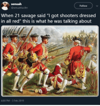 "Savage, Shooters, and Got: senuah  @senuahlucifer  Follow  When 21 savage said ""I got shooters dressed  in all red"" this is what he was talking about  4:00 PM-3 Feb 2019"