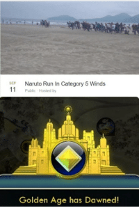 Naruto Run: SEP  11  Naruto Run In Category 5 Winds  Public Hosted by  Golden Age has Dawned!