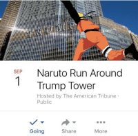 earthdad: let this event be known: SEP Naruto Run Around  Trump Tower  Hosted by The American Tribune  Public  Going  Share  More earthdad: let this event be known